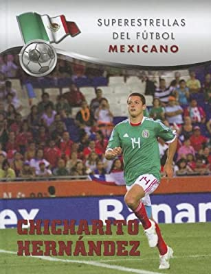 Chicharito Hernandez (Superestrellas Del Futbol / Superstars of Soccer) (Spanish Edition)