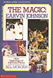 The Magic: Earvin Johnson (Scholastic Biography) (0590460501) by Morgan, Bill