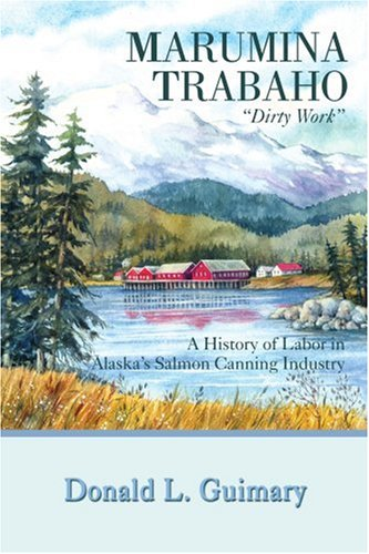 Marumina Trabaho: A History Of Labor In Alaska'S Salmon Canning Industry front-24276