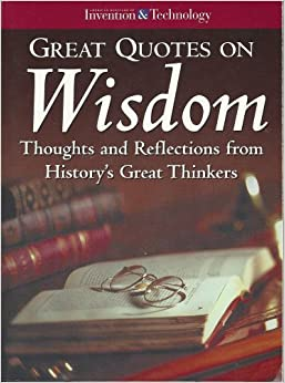Great Quotes on Wisdom - Thoughts and Reflections From ...