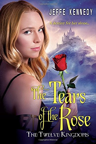The Tears of the Rose – Jeffe Kennedy – 4 stars