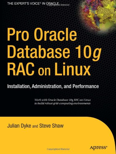 Pro Oracle Database 10g RAC on Linux: Installation, Administration, and Performance