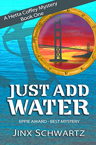 Book: Just Add Water (Hetta Coffey Mystery Series - Book 1) by Jinx Schwartz