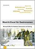 Word 2013 und Excel 2013 für Gastronomen: Microsoft Word 2013 und Excel 2013 für Hotellerie, Gastronomie und Catering