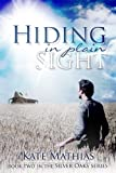 Hiding in Plain Sight (The Silver Oaks Series Book 2)