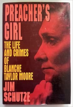 Preacher's Girl: The Life and Crimes of Blanche Taylor