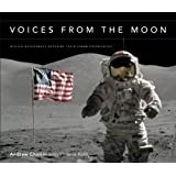 "Voices from the Moon: Apollo Astronauts Describe Their Lunar Experiencesvon ""Andrew Chaikin"""