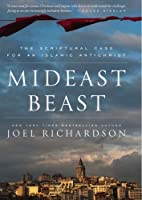 Mideast Beast: The Scriptural Case for an Islamic Antichrist (English Edition)
