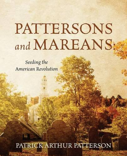 pattersons-and-mareans-seeding-the-american-revolution