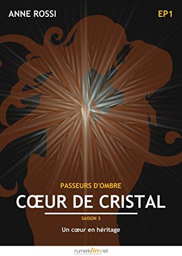 Couverture du livre Coeur de cristal, épisode 1: Un coeur en héritage