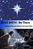 Jesus Birth - Be There