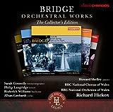 Bridge: Orchestral Works Volumes 1-6 [Chandos: CHAN 10729[6] X] [Sarah Connolly/ Philip Langridge/ BBC National Orchestra of Wales/ Richard Hickox]
