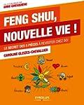 Feng Shui, nouvelle vie !: Le secret...
