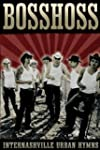 The Bosshoss - Internashville Urban H...