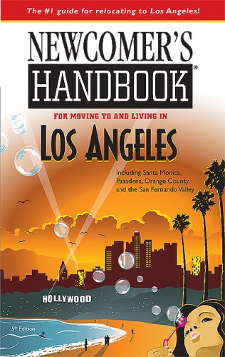 Newcomer's Handbook for Moving to and Living in Los Angele