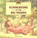 img - for Summertime in the Big Woods (My First Little House) book / textbook / text book