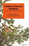 img - for Golden-Crowned Kinglets: Treetop Nesters of the North Woods 1st edition by Galati, Robert (1991) Hardcover book / textbook / text book