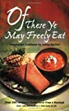img - for Of These Ye May Freely Eat: A Vegetarian Cookbook by Rachor, Joann (1991) Paperback book / textbook / text book