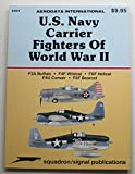 U.S. Navy Carrier Fighters of WWII: F2A Buffalo; F4F Wildcat; F6F Hellcat; F4U Corsair; F8F Bearcat - Aerodata International (6204)