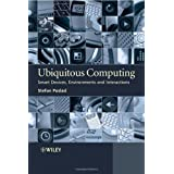 Ubiquitous Computing: Smart Devices, Environments and Interactions ~ Stefan Poslad