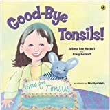 img - for Good-bye Tonsils! (Picture Puffin Books) by Hatkoff, Craig, Hatkoff, Juliana (2004) Paperback book / textbook / text book