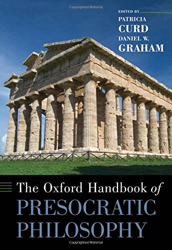 The Oxford Handbook of Presocratic Philosophy (Oxford Handbooks)