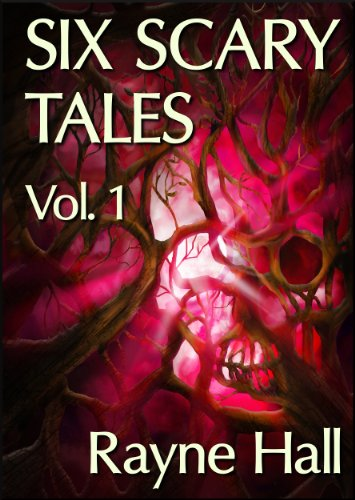 Don't Read These Stories Late at Night! Hundreds of Free & Bargain Titles on Our Horror Search Pages All Sponsored by Rayne Hall's Six Scary Tales Vol. 1 (Horror Stories) – Six Stories For Just 99 Cents!