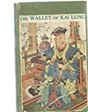 img - for THE WALLET OF KAI LUNG ... With an Introduction by Grant Richards. book / textbook / text book