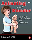 img - for Animating with Blender: Creating Short Animations from Start to Finish by Hess Roland (2008-09-30) Paperback book / textbook / text book