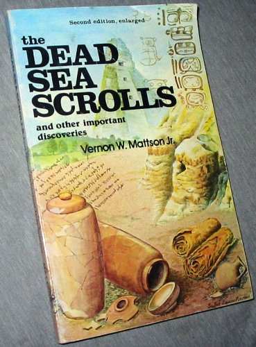 THE DEAD SEA SCROLLS - And Other Important Discoveries, Vernon W. Jr. Mattson