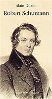 Robert Schumann : Le goût de l'ombre