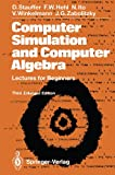 img - for Computer Simulation and Computer Algebra: Lectures for Beginners book / textbook / text book