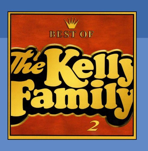 The Kelly Family - Best of the Kelly Family 2 - Zortam Music