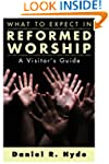 What to Expect in Reformed Worship: A...