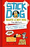 Tom Watson Stick Dog Wants a Hot Dog