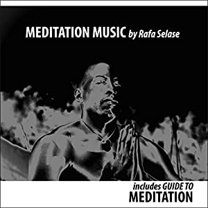 """Meditation Music By Rafa Selase With Guided Meditation Booklet """"Meditating, Relaxing, Soothing Sounds For Mind, Body & Soul"""" Instrumental Calming, Relaxation Piano Music CD also for Massage & Healing by Rafa Selase Rafa Selase"""
