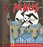 Image of Maus : A Survivor's Tale. I. My Father Bleeds History. II. And Here My Troubles Began