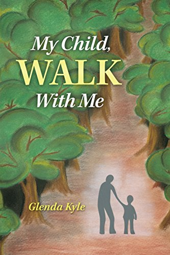 My Child Walk with Me