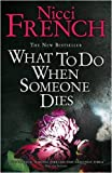 Nicci French What to Do When Someone Dies
