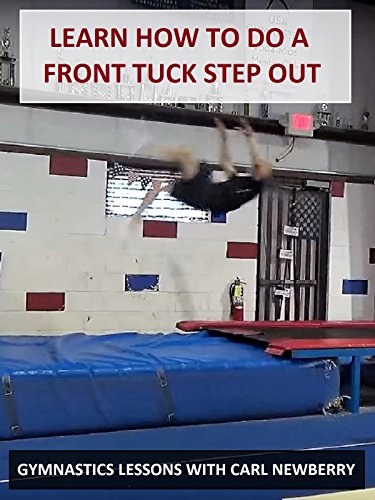 How to Learn to Do a Front Tuck Step Out