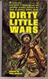 img - for DIRTY LITTLE WARS: Helicopter Hell; Terror Island; Commando Raid on Red China; Get the Rebel Butcher; The Black Hole of Calcutta; Death in the Desert; Six Days That Shook Ireland; The Day Cuba Executed 25 Americans; Torture; I Was a White Mau-Mau book / textbook / text book