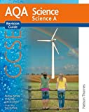 Pauline Anning New AQA GCSE Science A Revision Guide (New Aqa Science Gcse)
