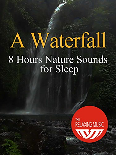 A Waterfall 8 Hours Nature Sounds for Sleep