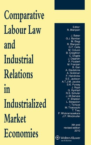 Comparative Labour Law and Industrial Relations in Industrialized Market Economies - 10th Revised Edition
