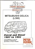 Pocket Mechanic for Mitsubishi Delica and L300, 1.6 Litre Petrol and 2.5 Litre Diesel Engine (Pocket Mechanic)