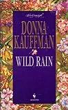 WILD RAIN (Loveswept) (0553444697) by Kauffman, Donna