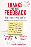 img - for Thanks for the Feedback: The Science and Art of Receiving Feedback Well book / textbook / text book