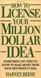 img - for By Harvey Reese How to License Your Million Dollar Idea: Everything You Need to Know to Make Money from Your New Pro (1st Frist Edition) [Paperback] book / textbook / text book