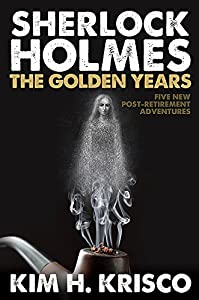 Sherlock Holmes the Golden Years - Five 'Post-Retirement' Adventures by MX Publishing