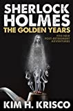Sherlock Holmes the Golden Years - Five New 'Post-Retirement' Adventures